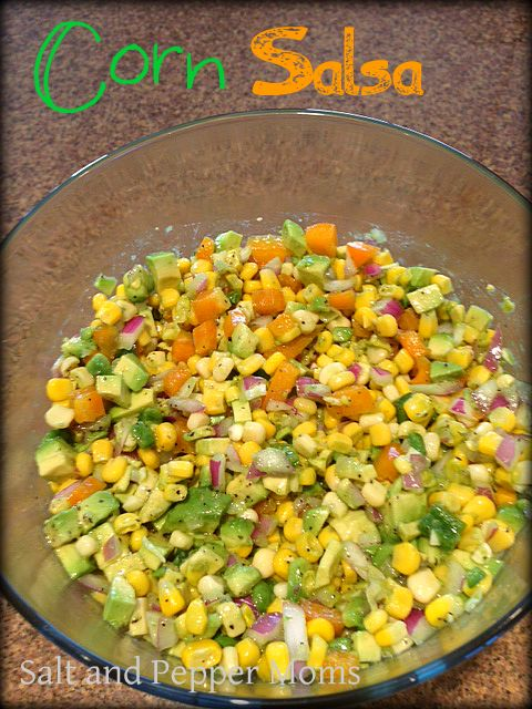 Salt and Pepper Moms: Laurie's Corn Salsa