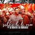 Selfie Le Le Re Remix - Dj Rohith, Dj Abhishek UT