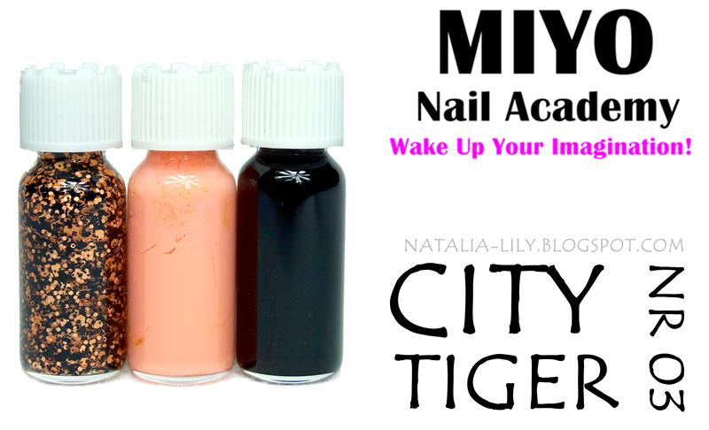 http://natalia-lily.blogspot.com/2014/10/miyo-nail-academy-nr-03-city-tiger.html