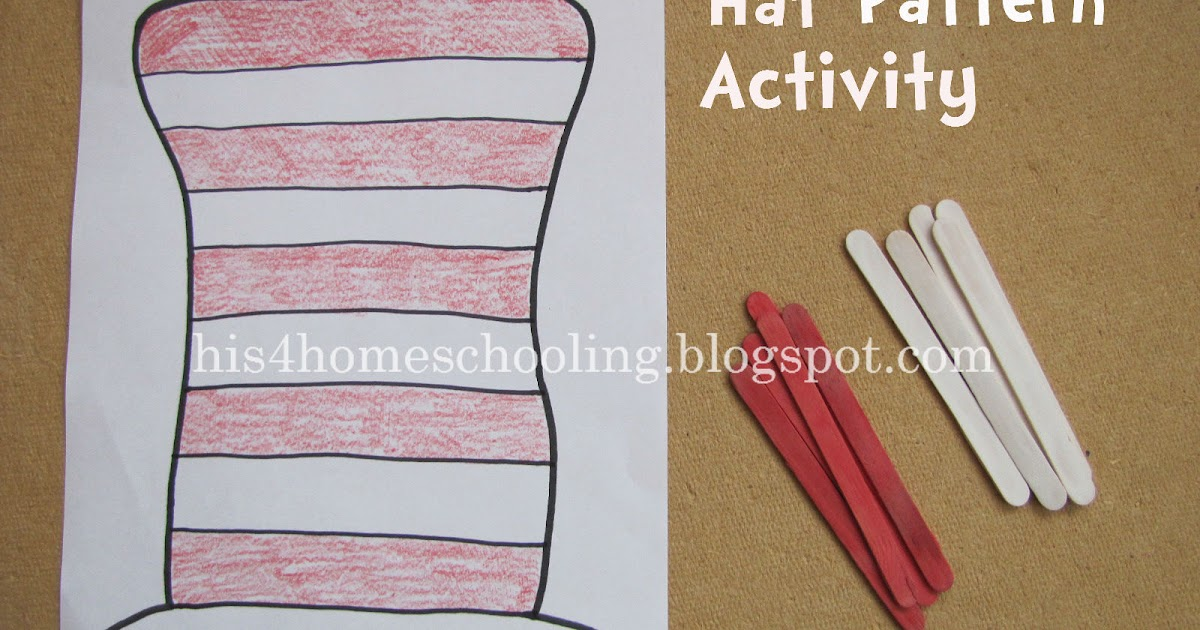 H is for Homeschooling: Dr. Seuss Hat Pattern Activity