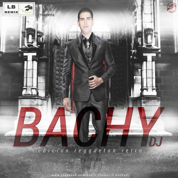 Bachy Dj Reggaeton Retro Vol. 4 (2015)