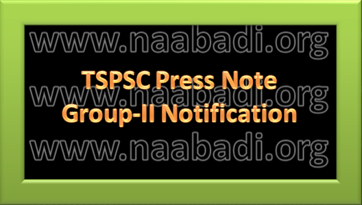 GROUP-II Notification - TSPSC Press Note (www.naabadi.org)