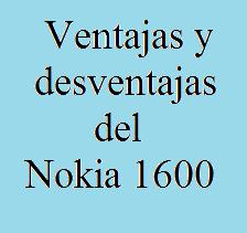 Nokia, 1600, Tecnología, Telefonía, Ventajas, Desventajas