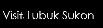 Visit Lubuk Sukon