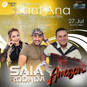Saia Rodada e Amazan neste dia 27 de Julho na Festa de Sant'Ana em Campo Grande