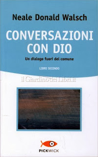 Conversazioni con Dio - Libro Secondo - Neale Donald Walsch