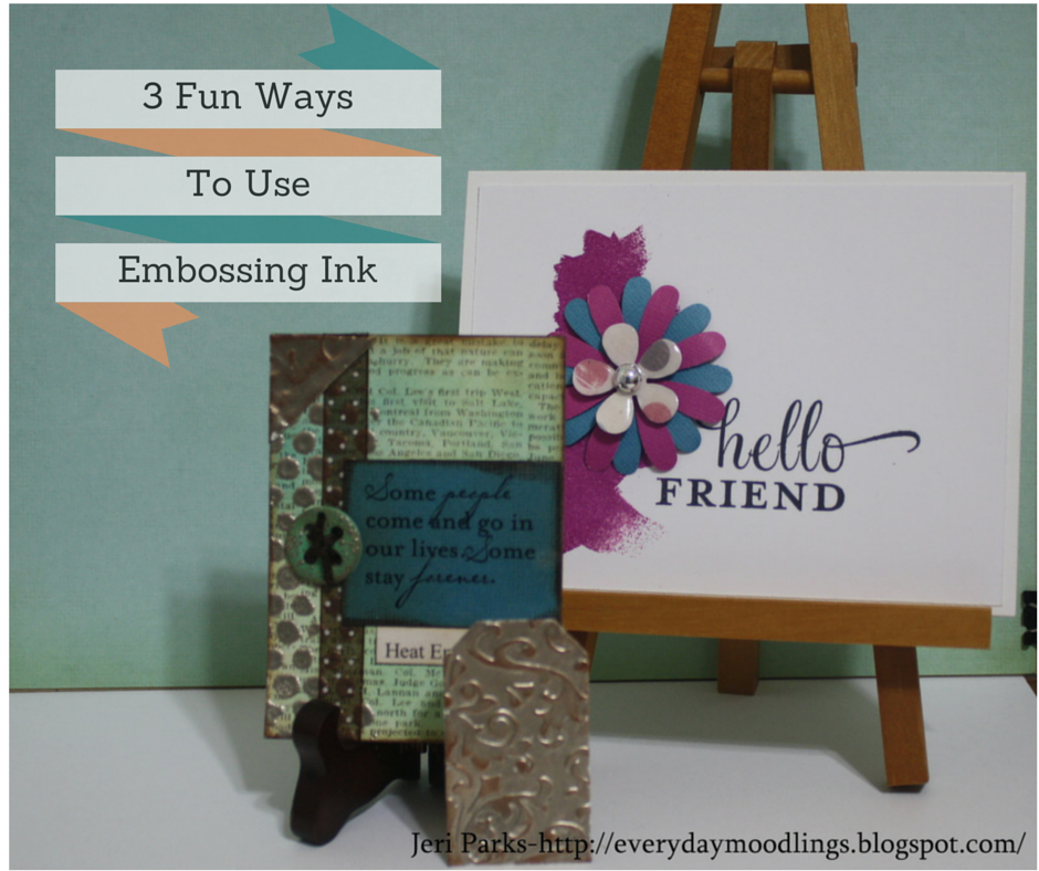 Everyday Moodlings: Embossing Ink