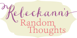 Rebeckann's Random Thoughts
