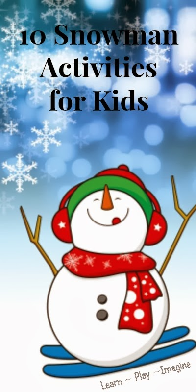 10 snowman activities for kids including crafts, songs, sensory play, fun snacks, and more!