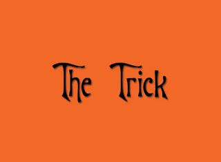 the trick