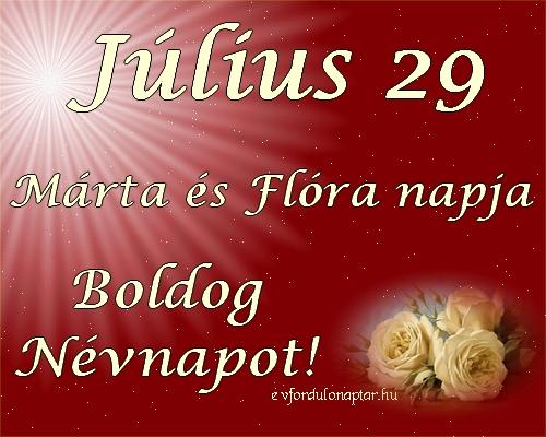 Július 29 - Márta, Flóra névnap