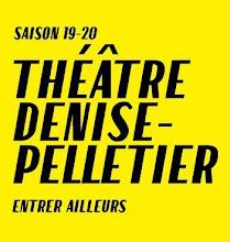 THÉÂTRE DENISE-PELLETIER/ Entrer ailleurs