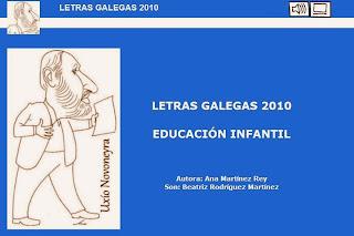 http://centros.edu.xunta.es/ceipdepazos/Ana/LIM/letrasgalegas10/lgalegas10.html