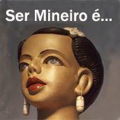 Ser Mineiro é...