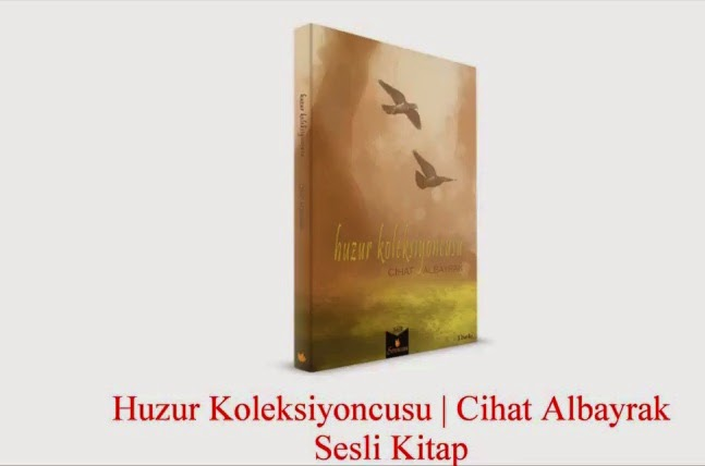 Sesli Kitap - Huzur Koleksiyoncusu / Cihat Albayrak