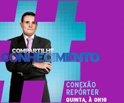 CONEXÃO REPÓRTER