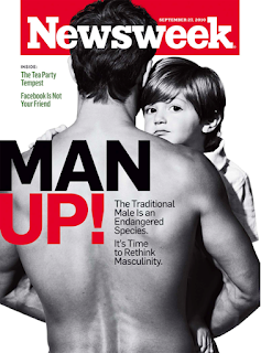 Newsweek Cover Man Up!  Traditional male is endangered species. It's time to rethink masculinity September 2010