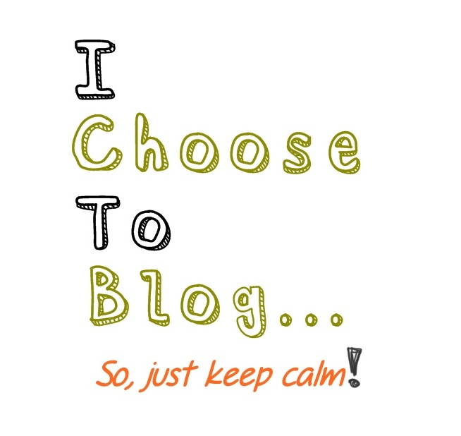 And I Choose to Blog