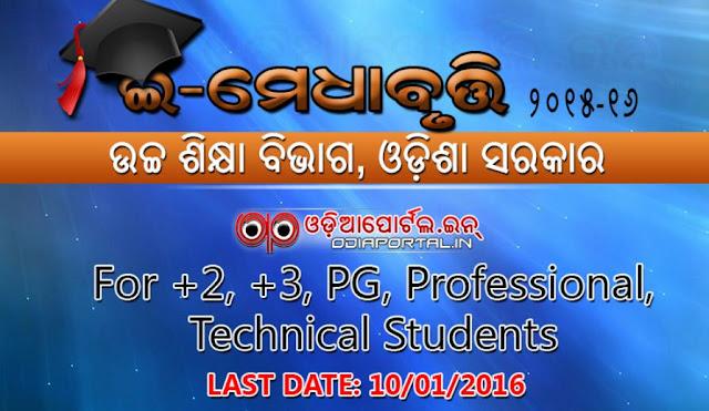 APPLY ONLINE: e-Medhabruti 2015-16 By DHE Odisha, Scholarship For +2, +3, PG, Pro./Tech. Students scholarship for General, sc, st, muslim, minorities, Junior Merit (for +2 Students) 10,000 3,000 Non-Plan Senior Merit (for +3 Students) 3,000 5,000 Non-Plan PG Merit (General) 1,500 10,000 Non-Plan Technical/Professional 10,000 10,000 State Special Girls Merit *