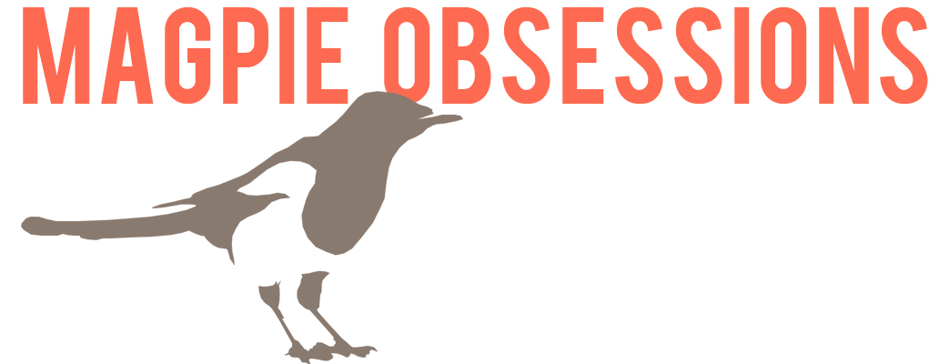 Magpie Obsessions
