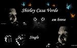 Em destaque Shirley Casa Verde lançanra um Single em breve 2013.