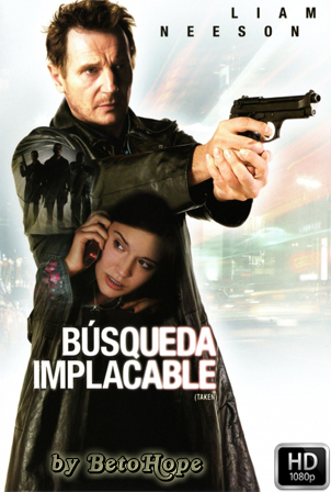 Busqueda Implacable [1080p] [Latino-Ingles] [MEGA]