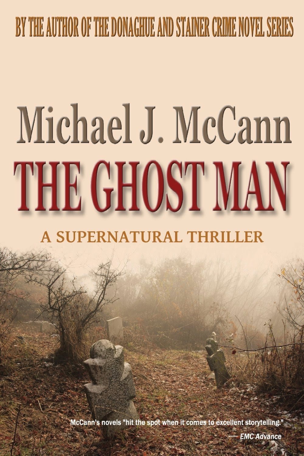 http://www.amazon.com/Ghost-Man-Michael-J-McCann-ebook/dp/B00BFKOHIK/ref=sr_1_sc_1?s=books&ie=UTF8&qid=1412428436&sr=1-1-spell&keywords=michael+j.+mcmann
