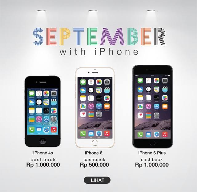 iphone 1 6. Promo September 2015 IPhone Cashback Hingga 1 Juta Iphone 6