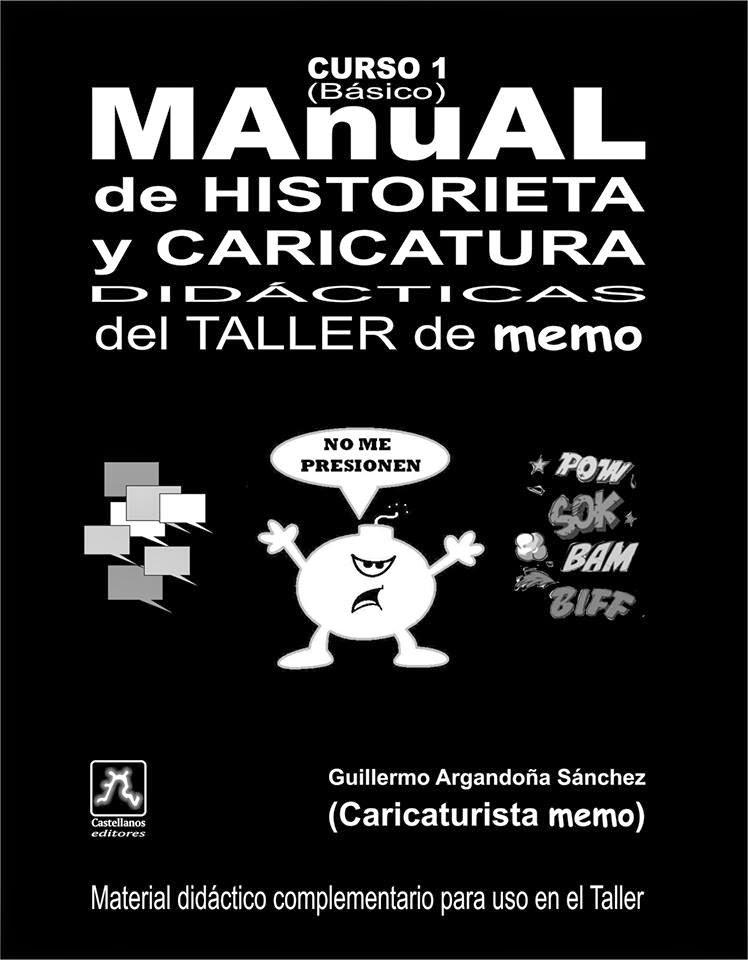 """MANUAL DE MI TALLER....DIBUJAR Y HACER CARICATURAS ES COMO APRENDER A ANDAR EN BICICLETA"""" memo"""