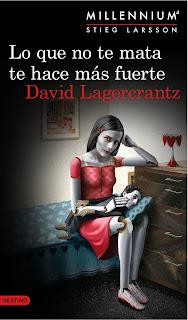 Ranking Mensual. Número 4: Lo que no te mata te hace más fuerte, de David Lagercrantz.