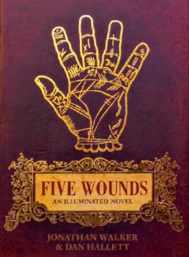 'FIVE WOUNDS: An Illuminated Novel' by Jonathan Walker & Dan Hallett.