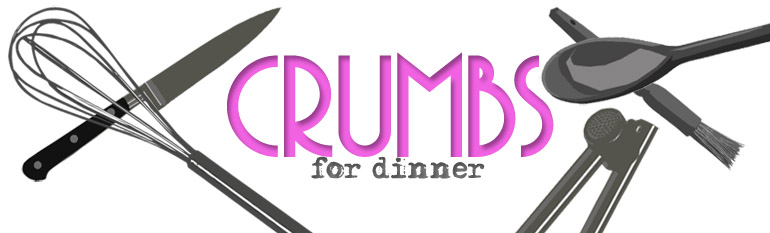 crumbs for dinner