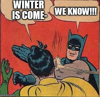 Winter is Coming.- Memes  Info Planet