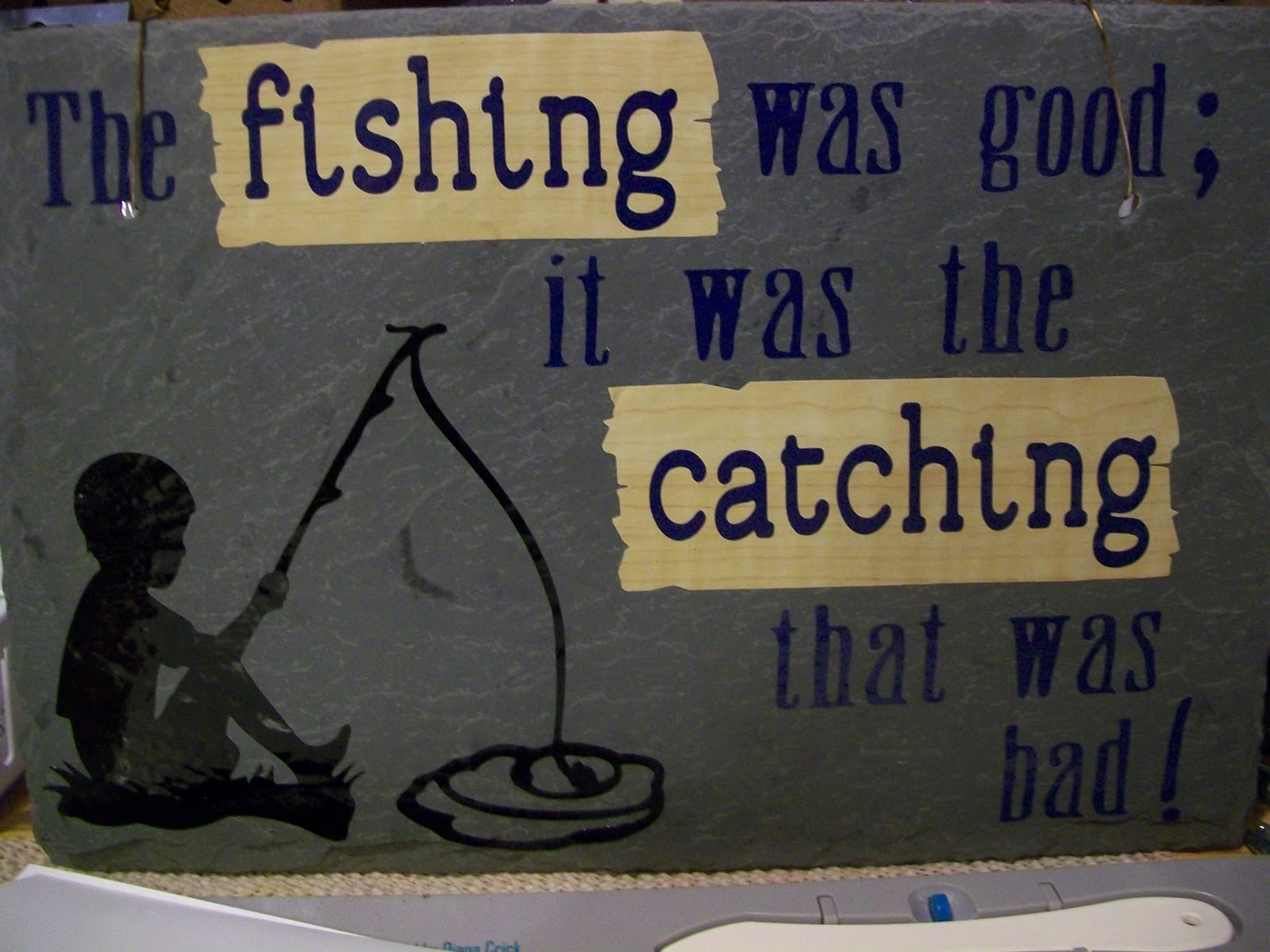"""Debbie's Dash of This and That: """"Fishing was good"""" hanging plaque"""