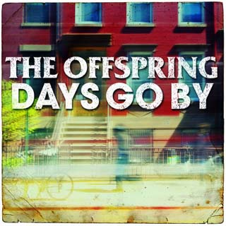 The Offspring – Days Go By Lyrics | Letras | Lirik | Tekst | Text | Testo | Paroles - Source: musicjuzz.blogspot.com