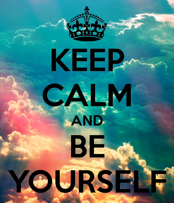 Keep Calm And be Yourself Wallpaper Keep Calm be Yourself hd