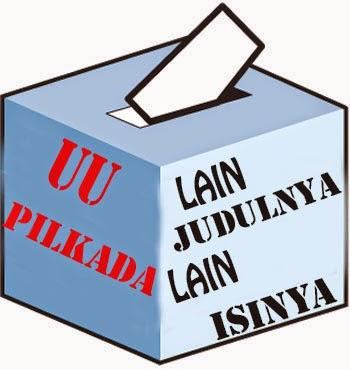 UU Pilkada : Lain Judulnya Lain Isinya indonesia baru afdol