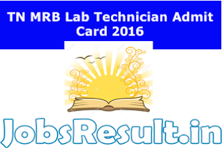 TN MRB Lab Technician Admit Card 2016
