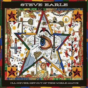 steve earle quot ill never get