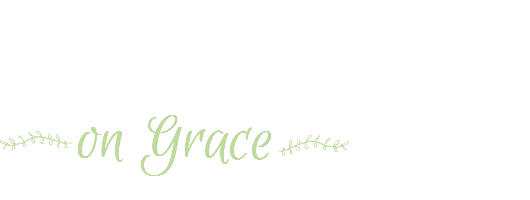 Homesteading on Grace