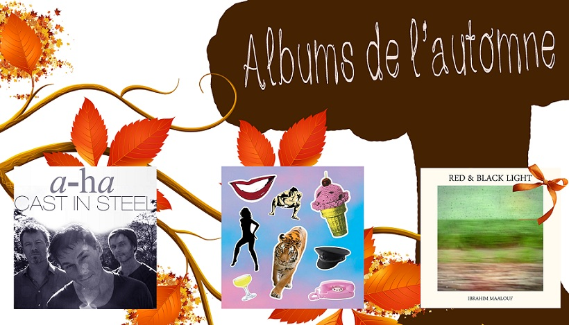a-ha, cast in steel, duran duran, paper gods, ibrahim maalouf, red and black light, sélection, albums, automne, critiques, avis
