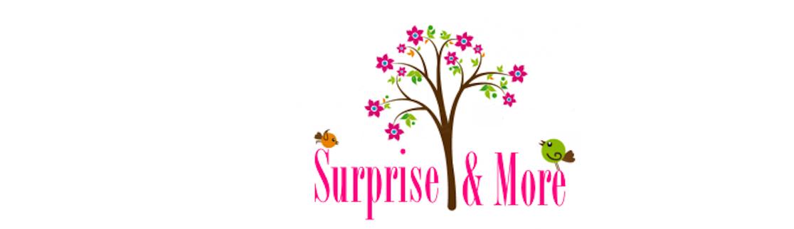 surprise & more