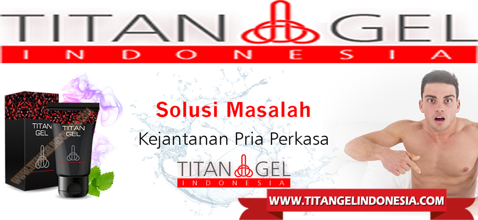 TITAN GEL PALSU - TITAN GEL INDONESIA™