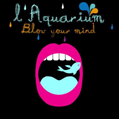 L'aquarium Blow Your Mind