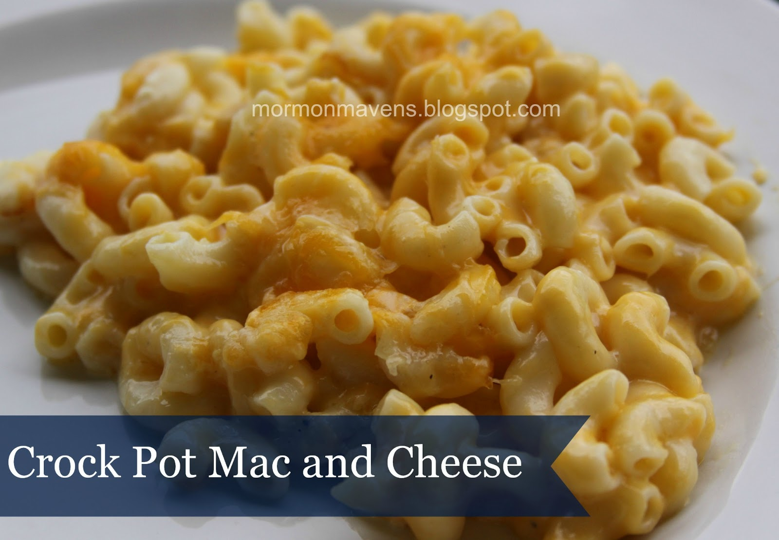 Mormon Mavens in the Kitchen: Crock Pot Mac and Cheese