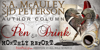 :::COMING SOON::: S.A. McAuley & SJD Peterson ~ Pen & Drink Monthly Report