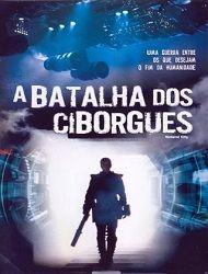 A Batalha Dos Ciborgues Dublado