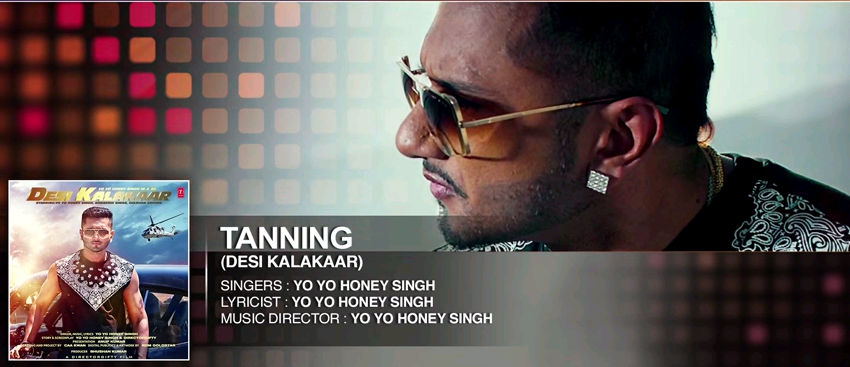 Tanning (Yo Yo Honey Singh) MP3 Song Download - Desi Kalakaar