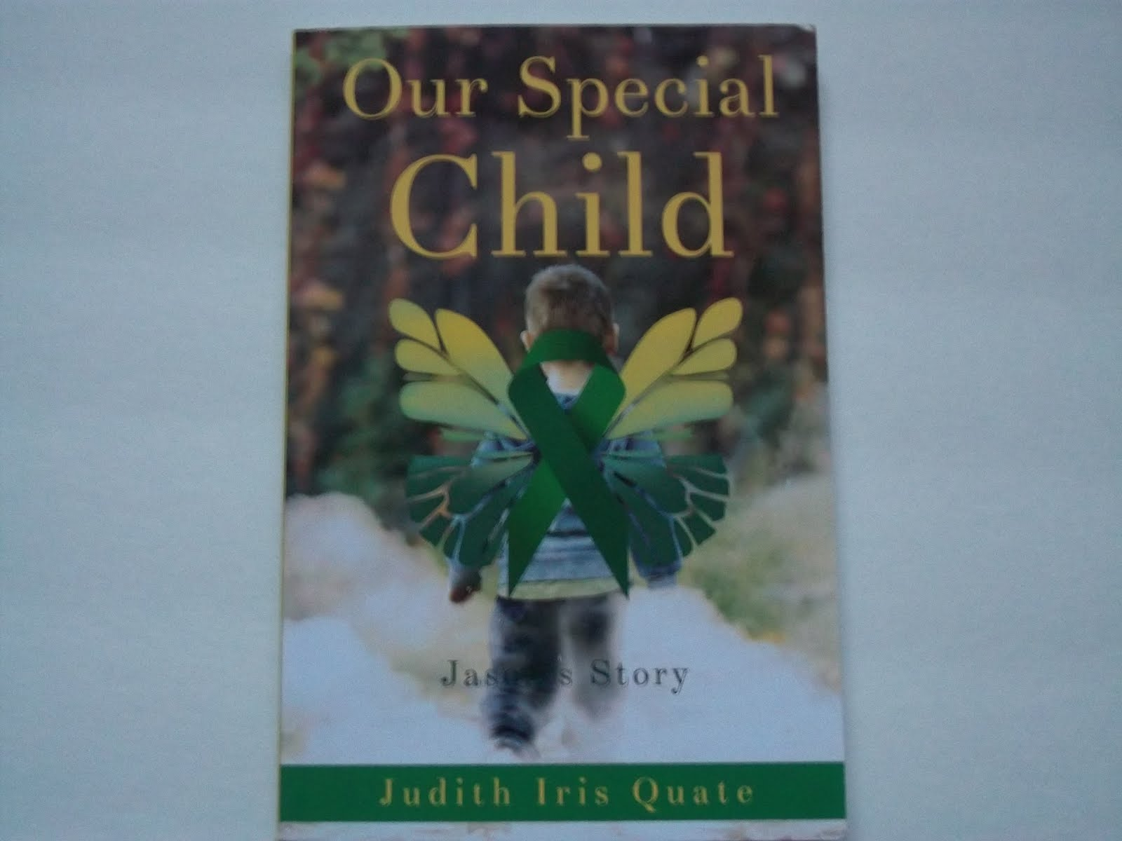 'OUR SPECIAL  CHILD' JASON'S STORY BY JUDITH IRIS QUATE