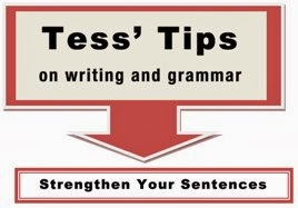 Tess' Tips Strengthen Your Sentences